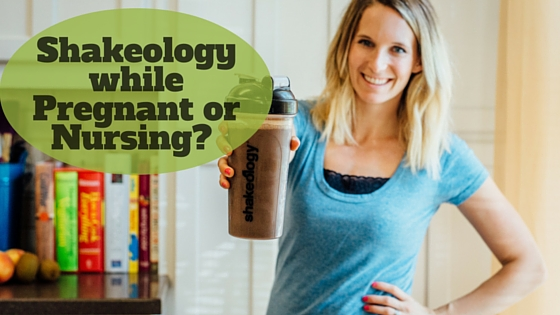 shakeology breastfeeding